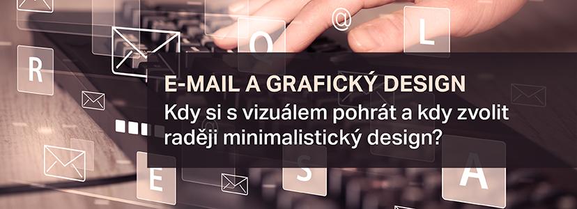 E-mail A Grafický Design – Kdy Si S Vizuálem Pohrát A Kdy Zvolit Raději Minimalistický Design?