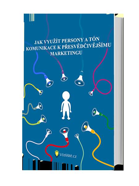 Jak využít persony a tón komunikace k přesvědčivějšímu marketingu
